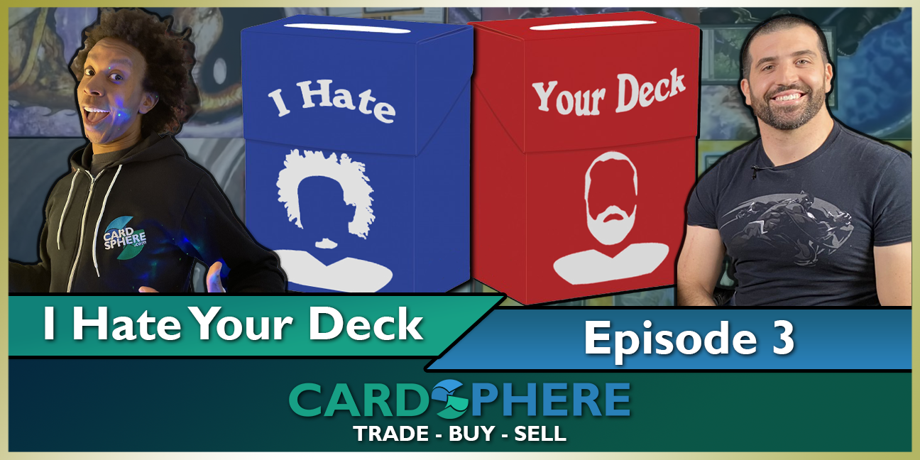 I Hate Your Deck - Episode 3