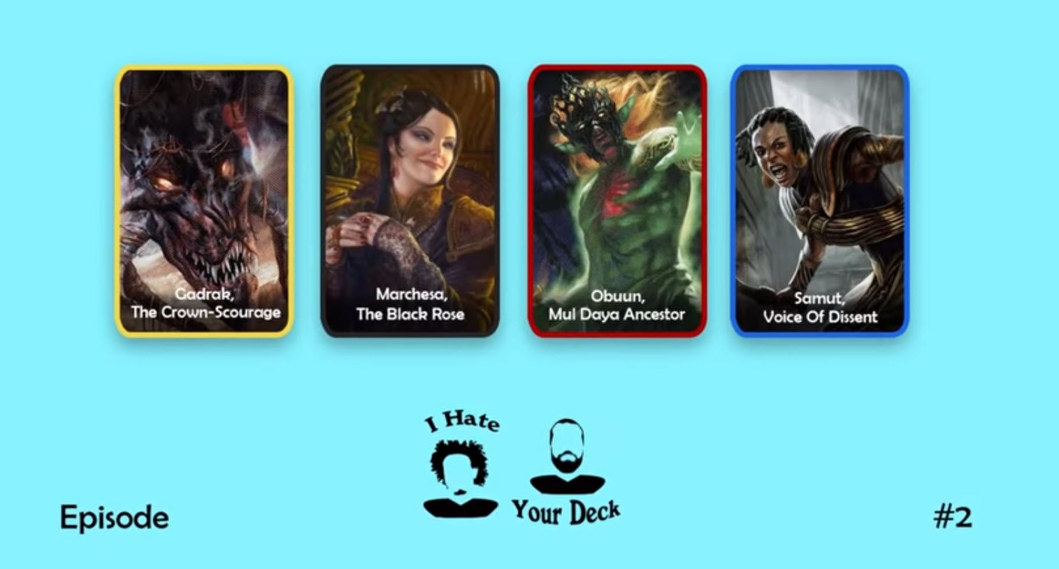 I Hate Your Deck - Episode 2