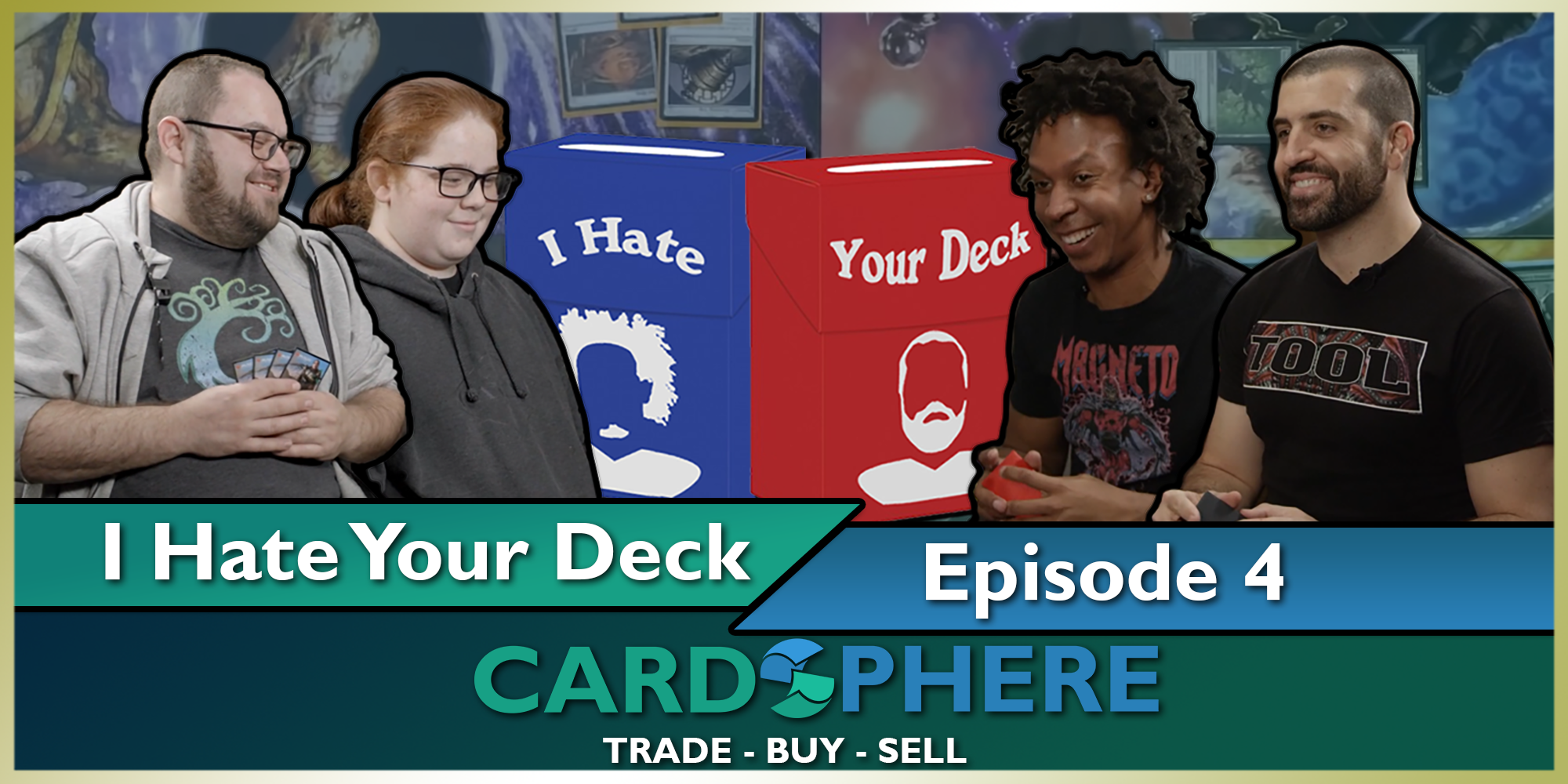I Hate Your Deck - Episode 4