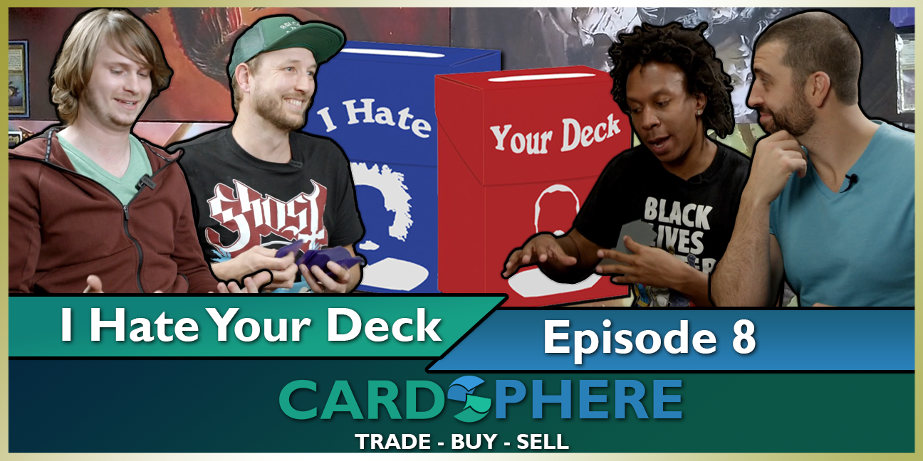 I Hate Your Deck Episode 8