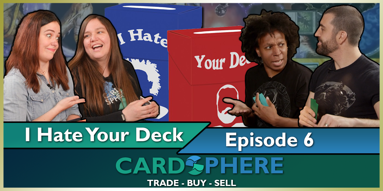 "I Hate Your Deck Episode 6 ""The Rematch"""