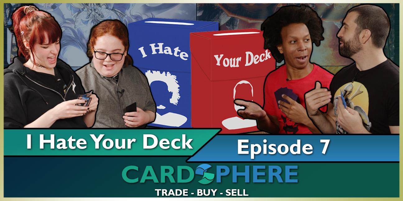 I Hate Your Deck Episode 7