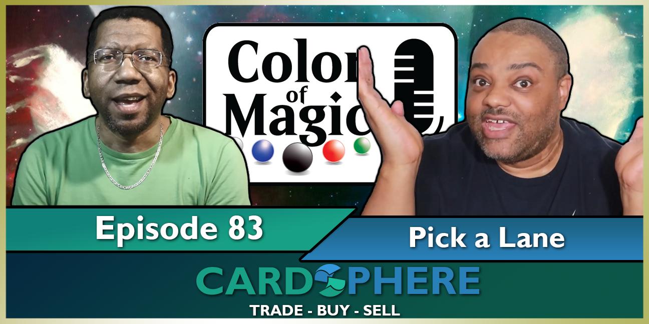 Color of Magic Episode 83 - Pick a Lane