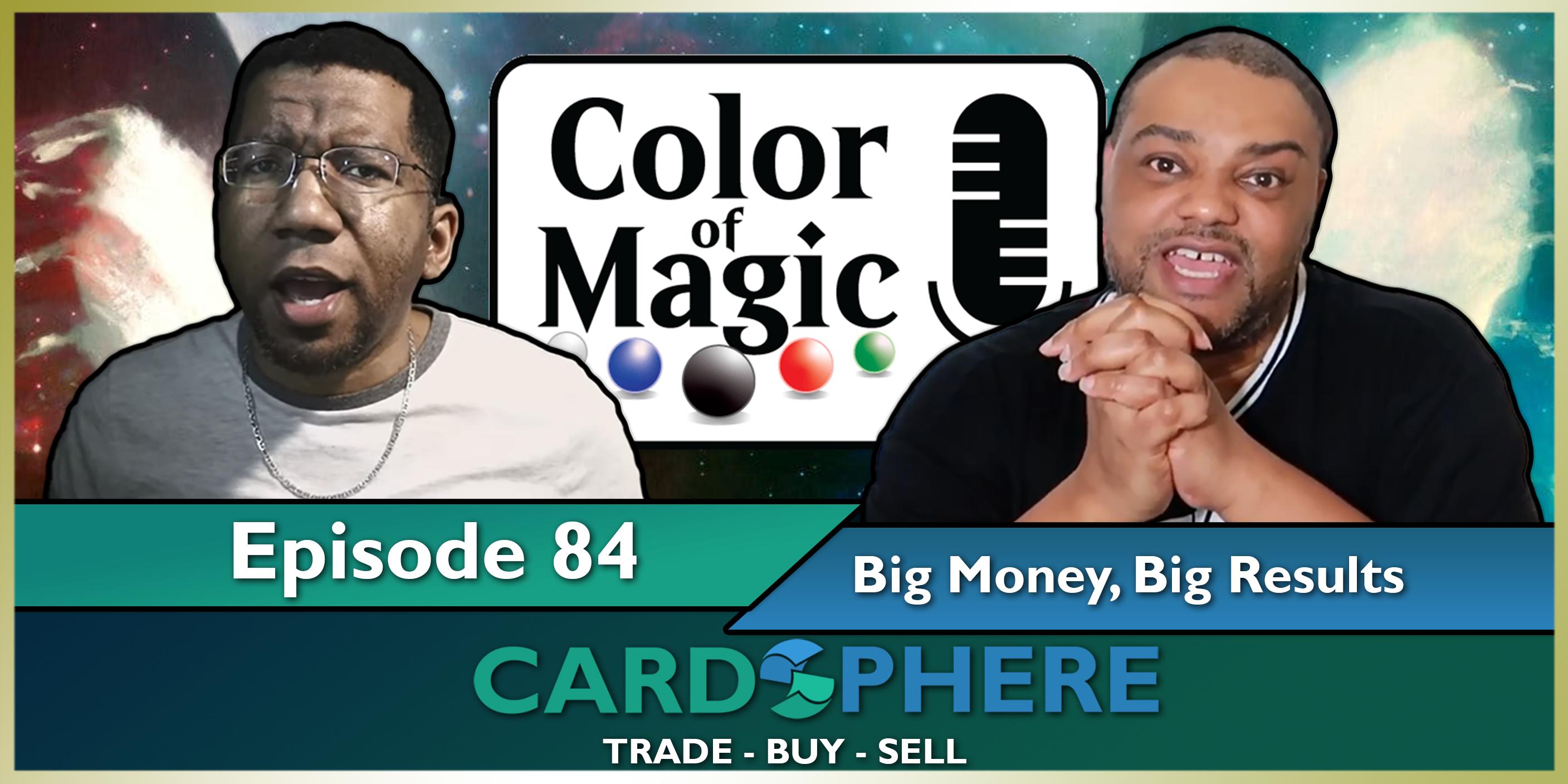 Color of Magic Episode 84 - Big Money, Big Results