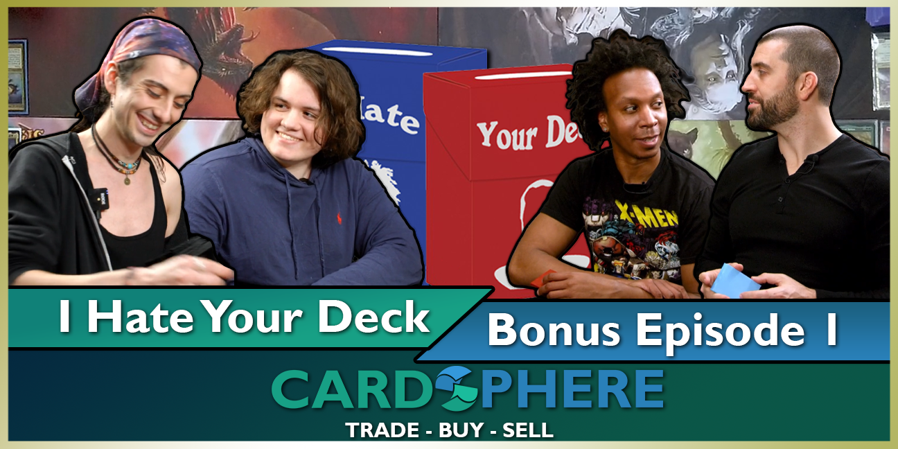 I Hate Your Deck - Bonus Episode 1