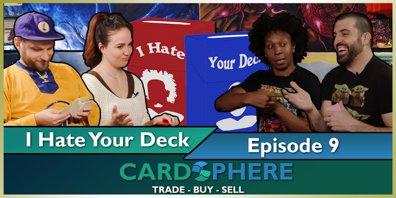 I Hate Your Deck Episode 9