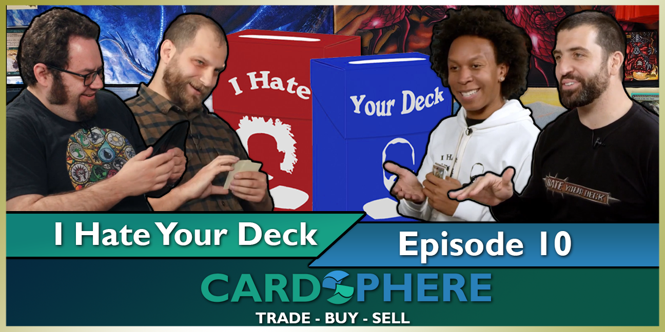 I Hate Your Deck Episode 10
