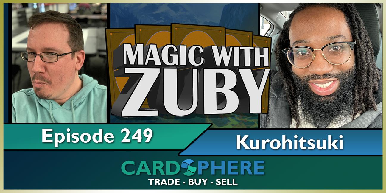 Magic With Zuby Episode 249 - Kurohitsuki