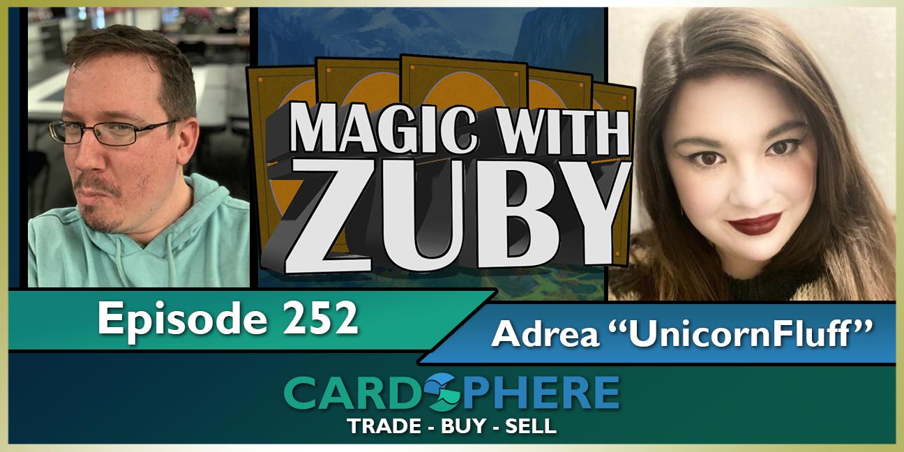 Magic With Zuby Episode 252 - Adrea, UnicornFluff