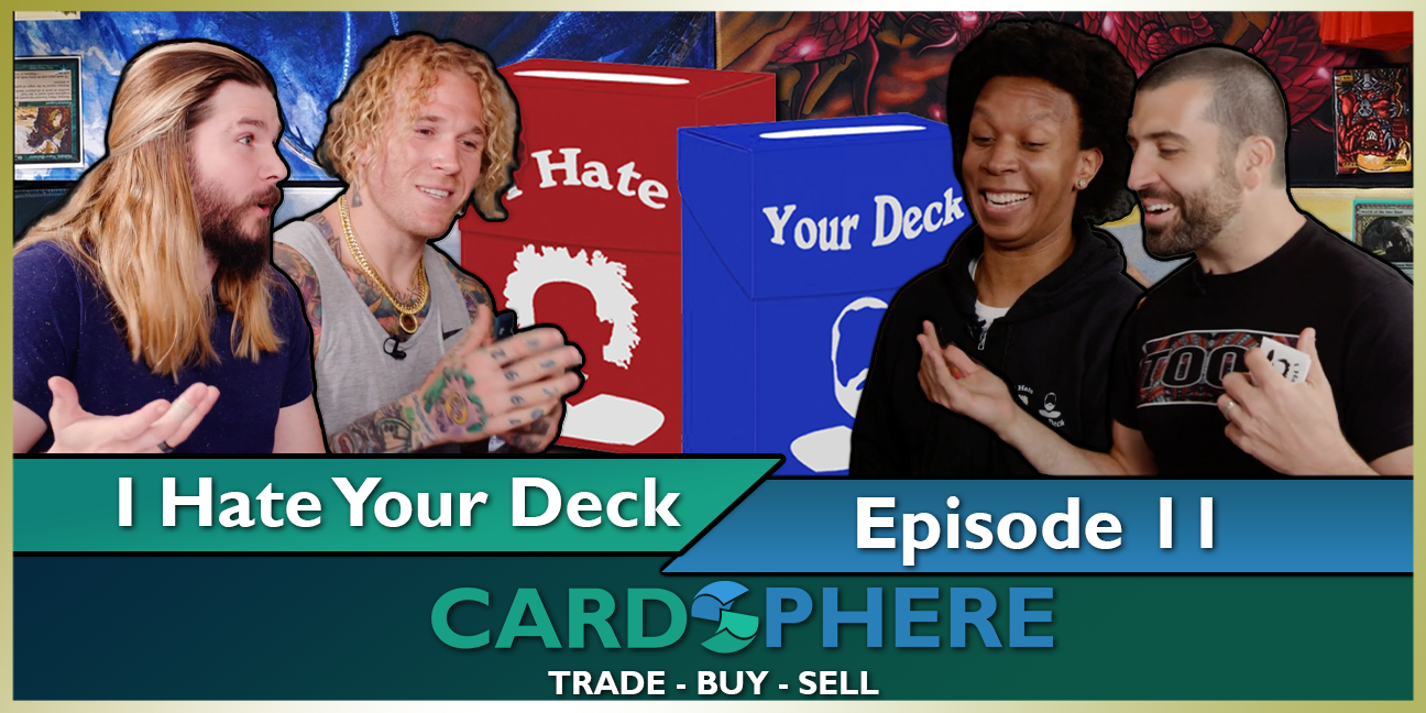 I Hate Your Deck - Episode 11