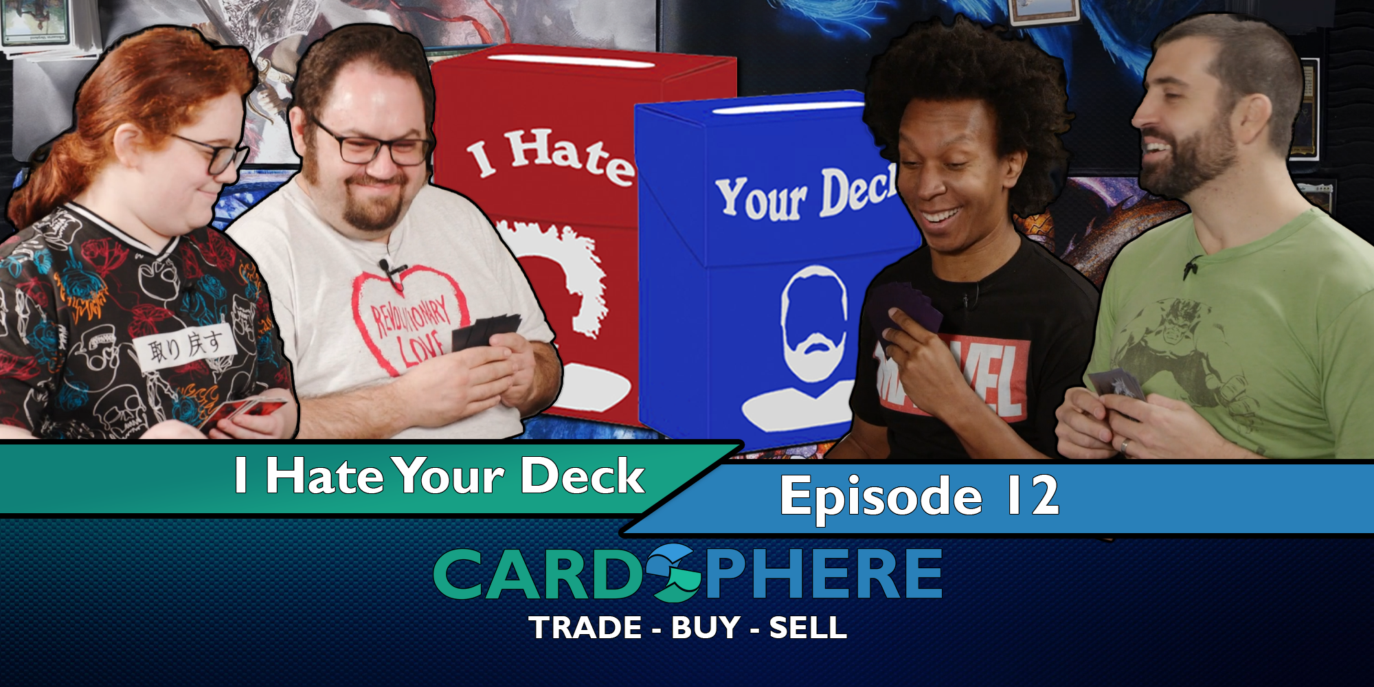I Hate Your Deck Episode 12