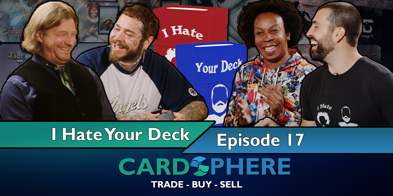 I Hate Your Deck Episode 17 - Featuring Post Malone and Tolarian Community College