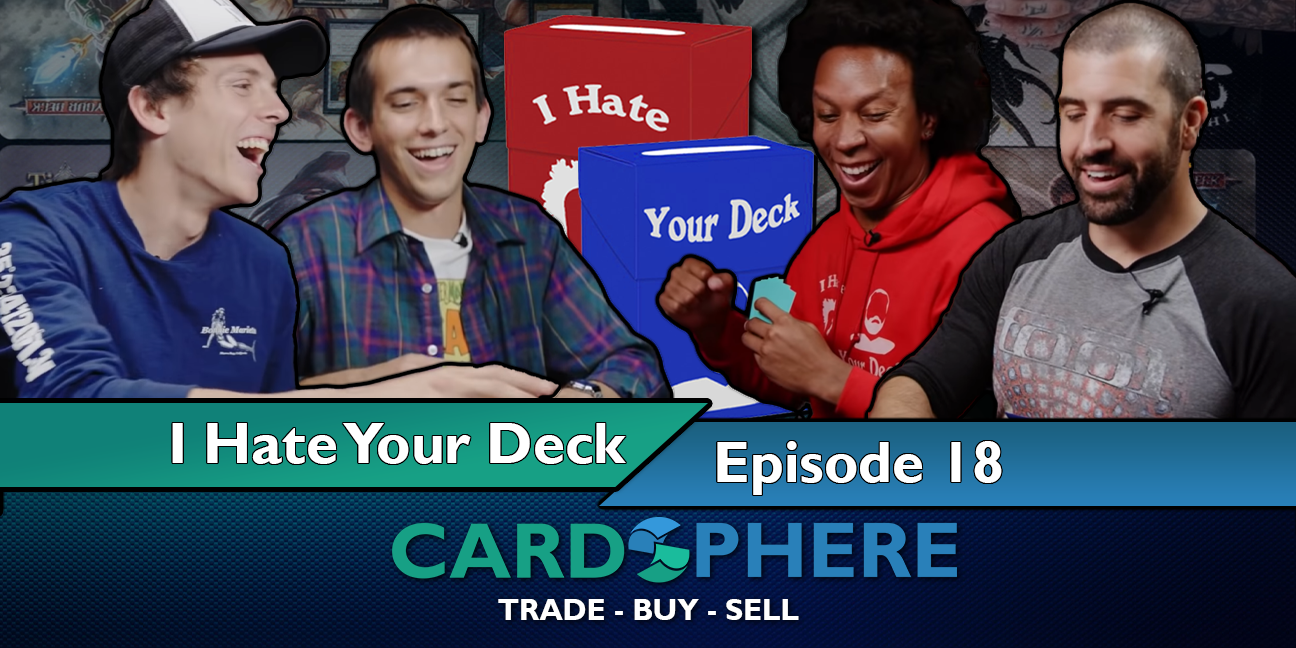 I Hate Your Deck Episode 18